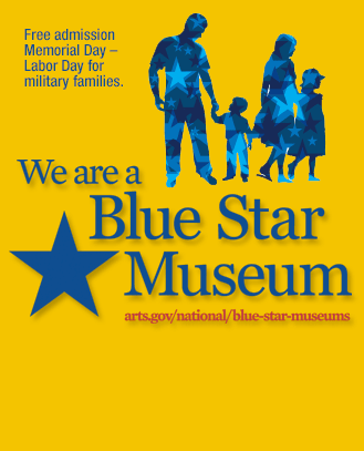 Blue Star Museum Days 	Memorial Day – Labor Day 	 	go »